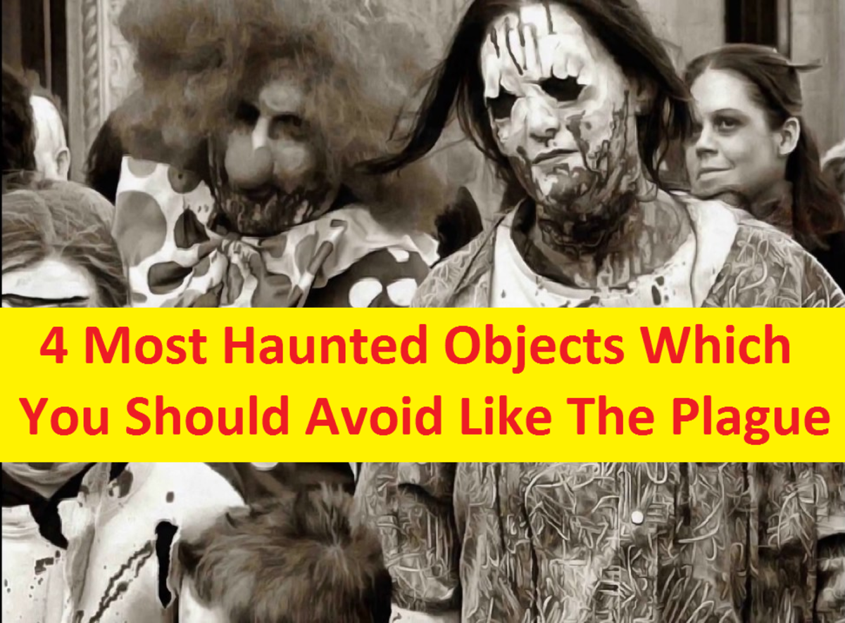 4 Most Haunted Objects In The World - Which You Should Avoid Like The Plague: