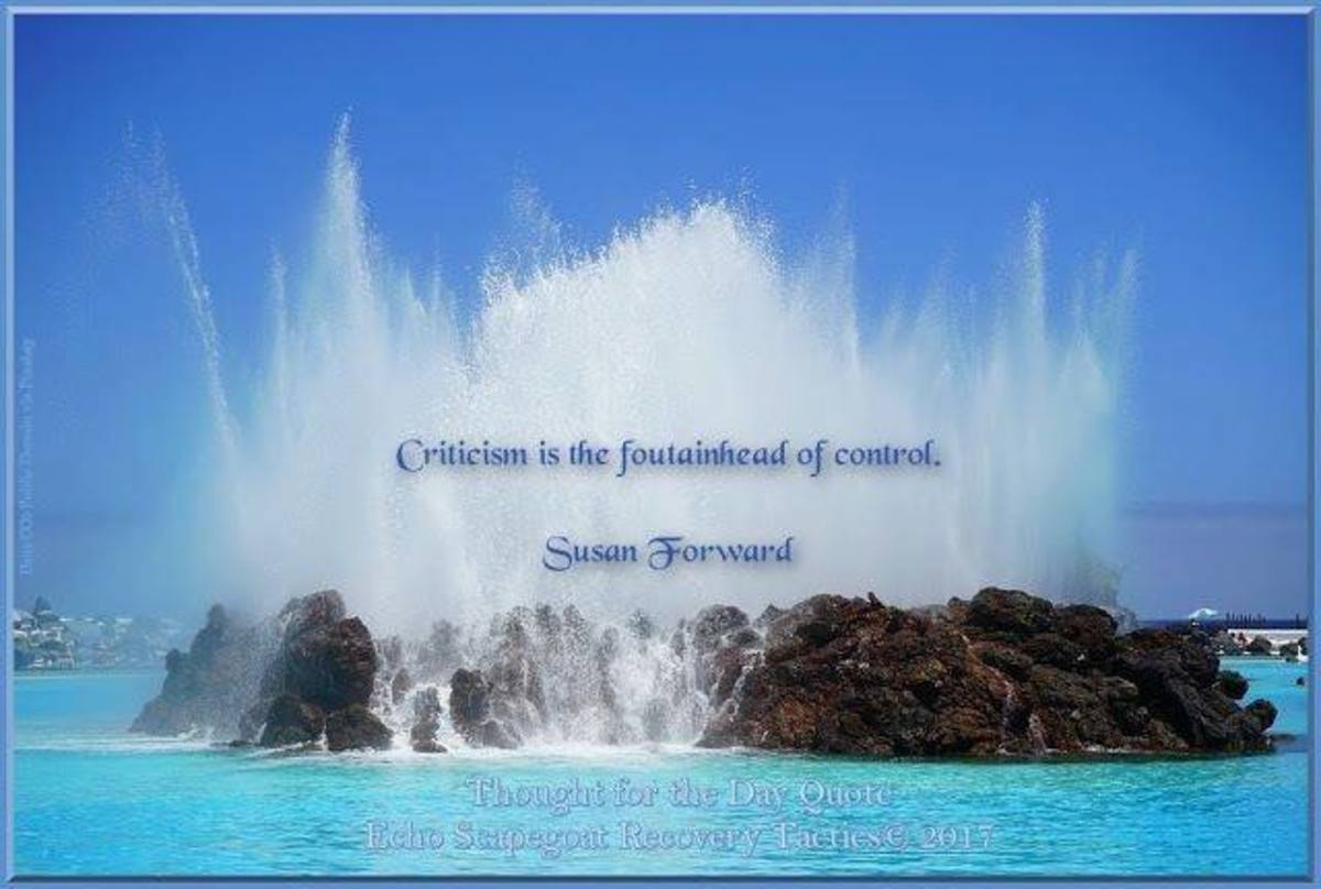 Criticism is the fountainhead of control. Dr. Susan Forward