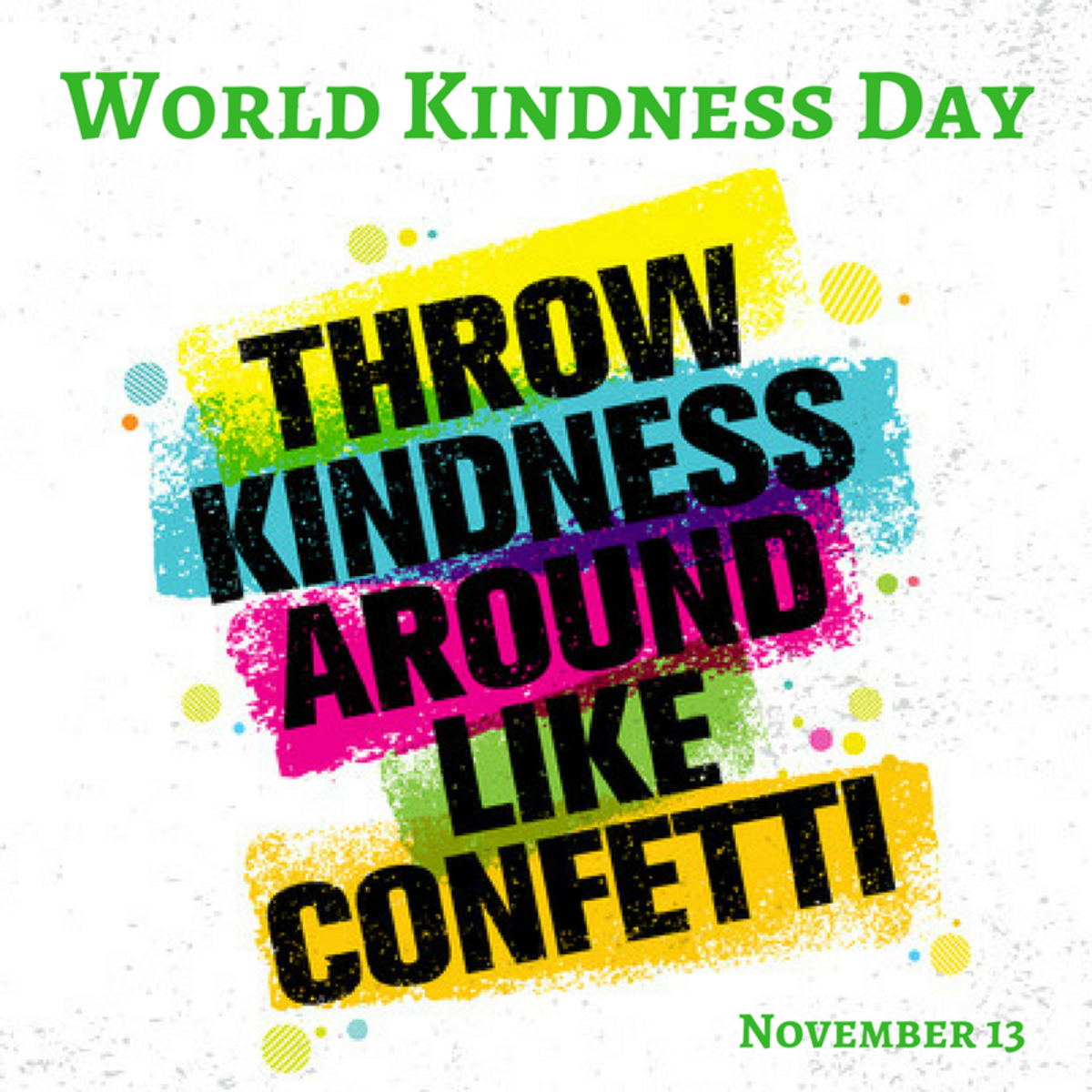 World Kindness Day:  Yes, The World Needs More Of That