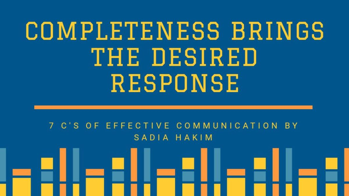 Completeness: 7 C's of Effective Communication