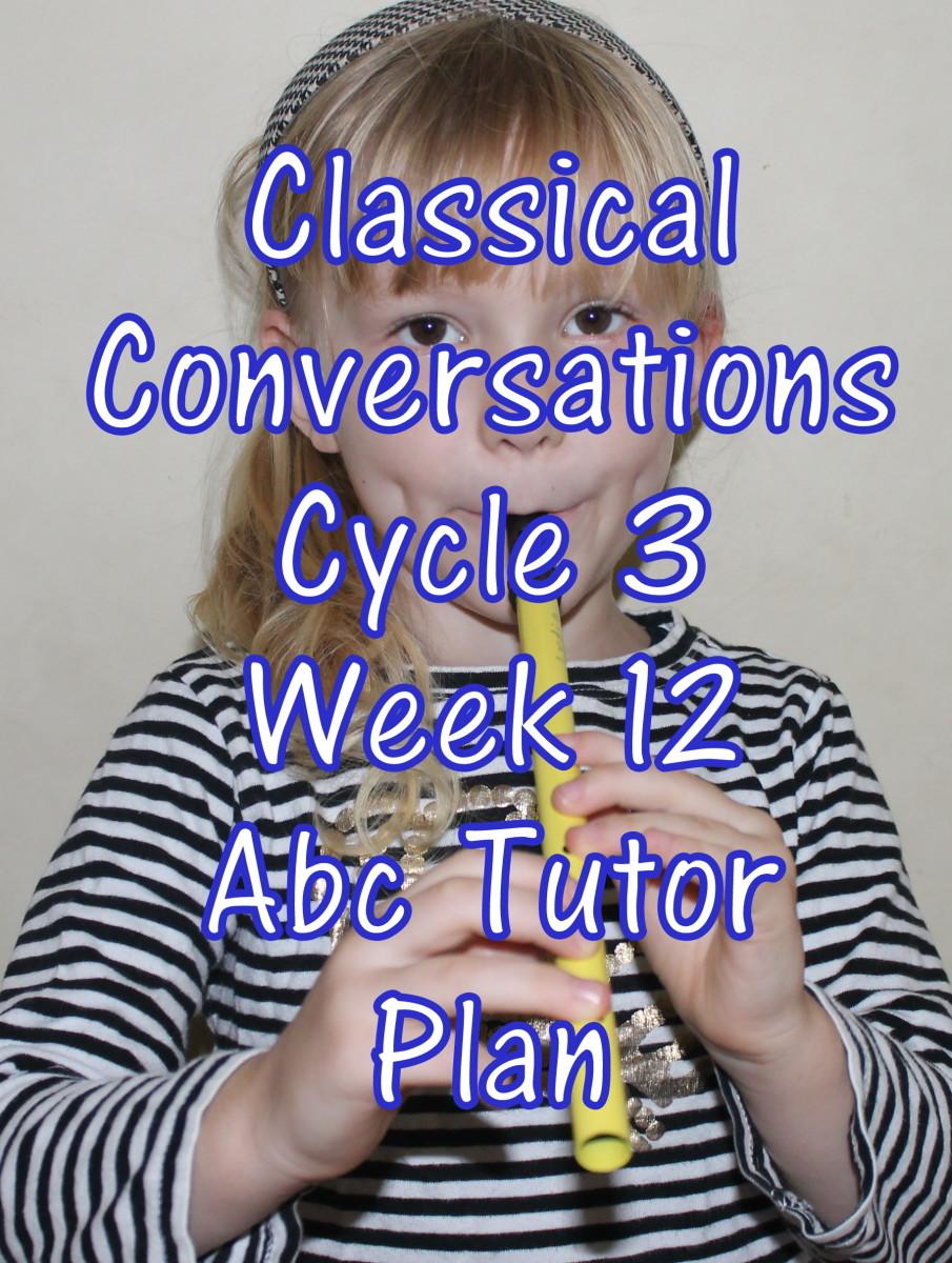Classical Conversations CC Cycle 3 Week 12 Lesson for Abecedarians - CC C3W12