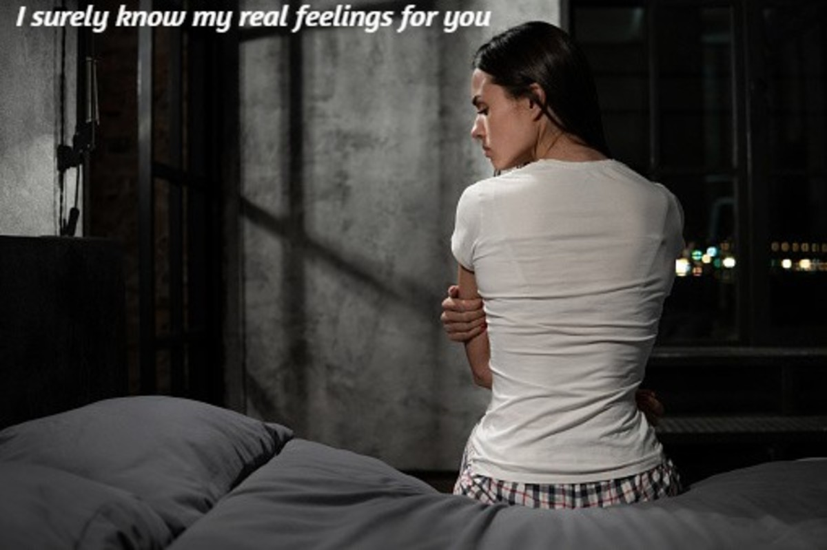 I surely know my real feelings for you