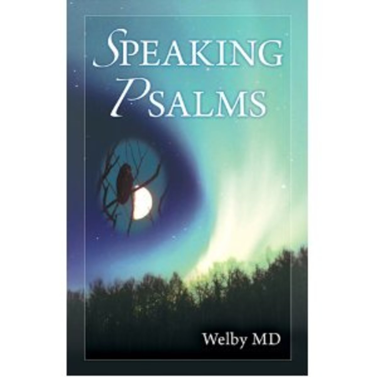 Speaking Psalms by Welby MD