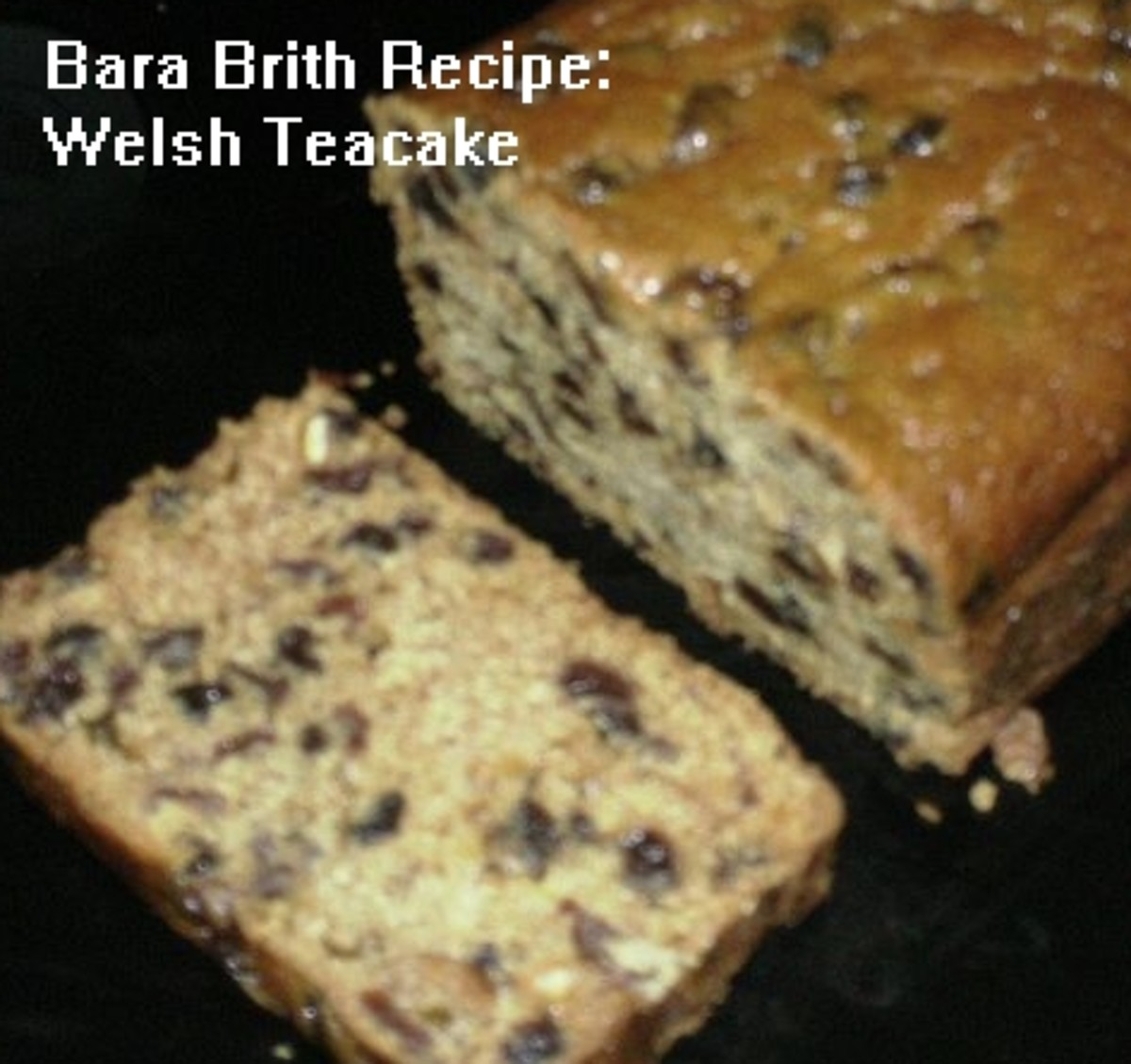 Bara Brith Welsh Recipe for a Teacake.