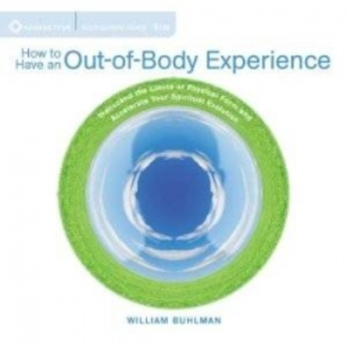 How to Have an Out-of-Body Experience by William Buhlman