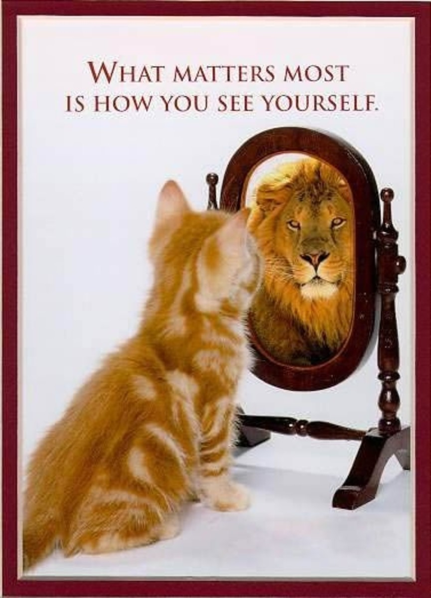 "You are who you ""SEE""  yourself to be"