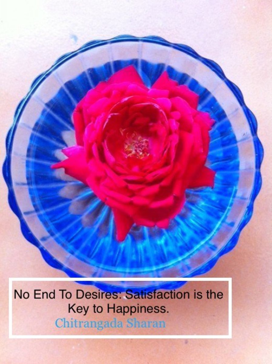 No End to the Desires: Satisfaction is the Key to Happiness