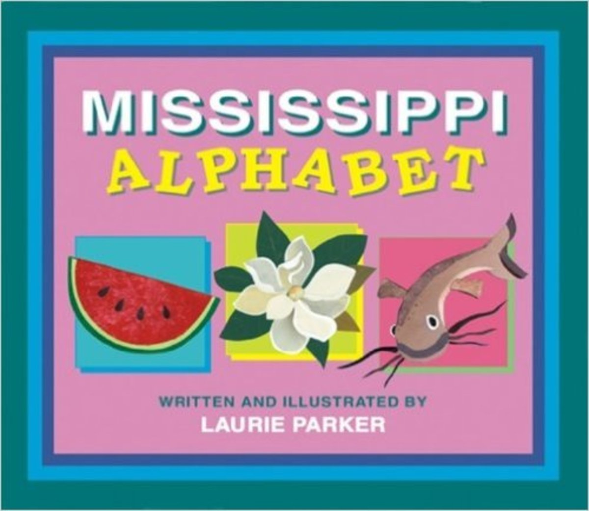Mississippi Alphabet by Laurie Parker - Image is from amazon.com