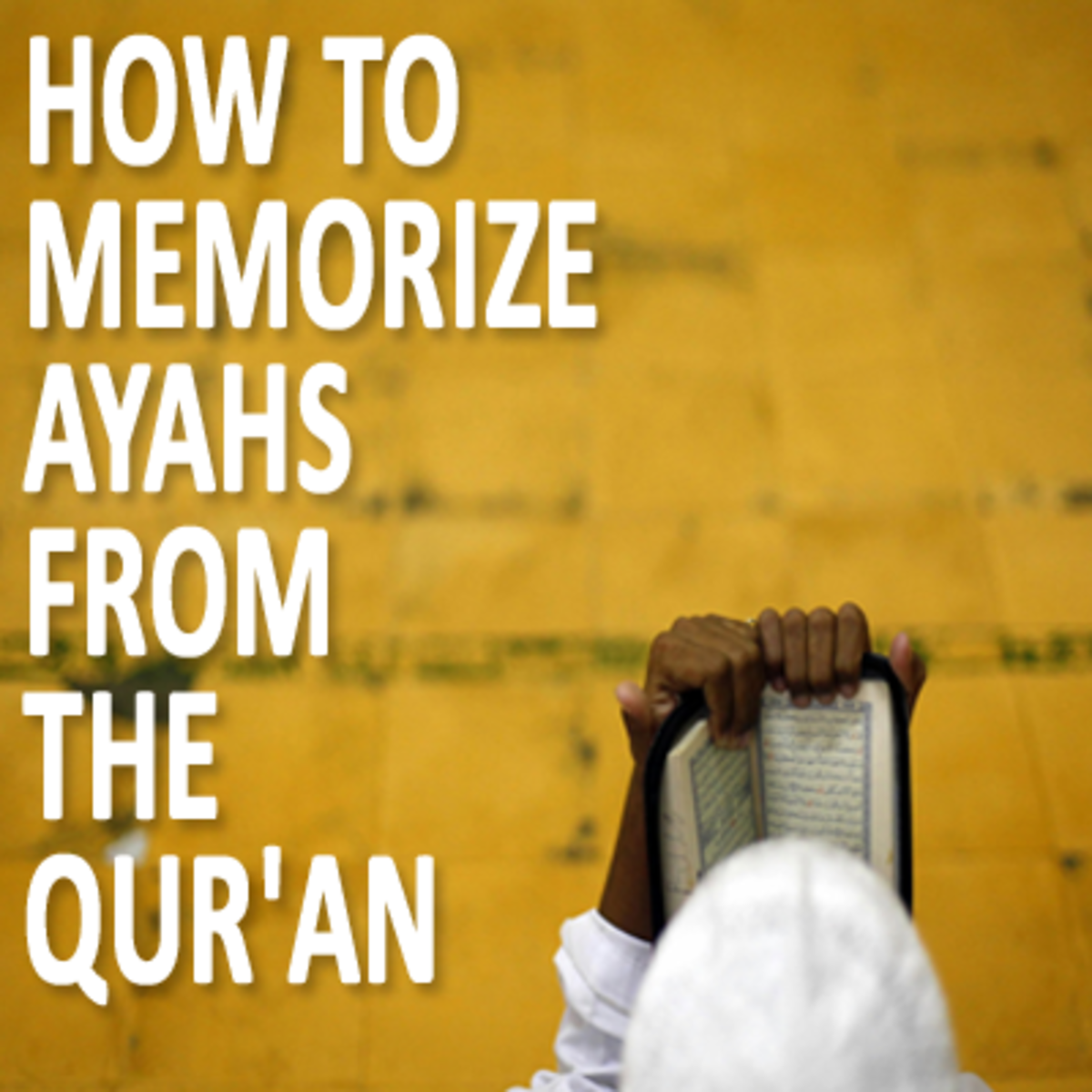 How to Memorize Ayahs From the Qur'an