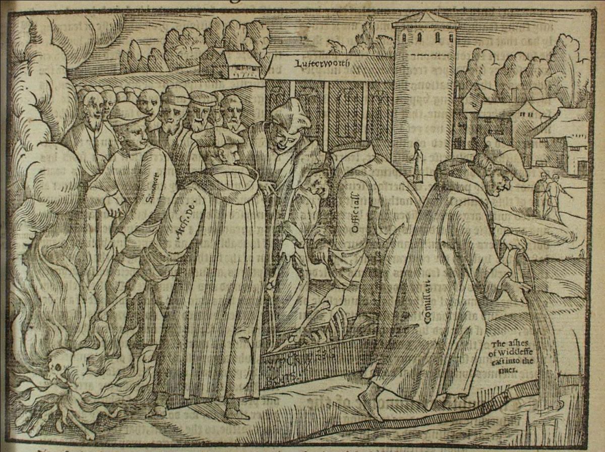THE BONES OF JOHN WYCLIFFE ARE DUG UP AND BURNED 40 YEARS AFTER HIS DEATH (ILLUSTRATION FROM FOXES BOOK OF MARTYRS 1563)