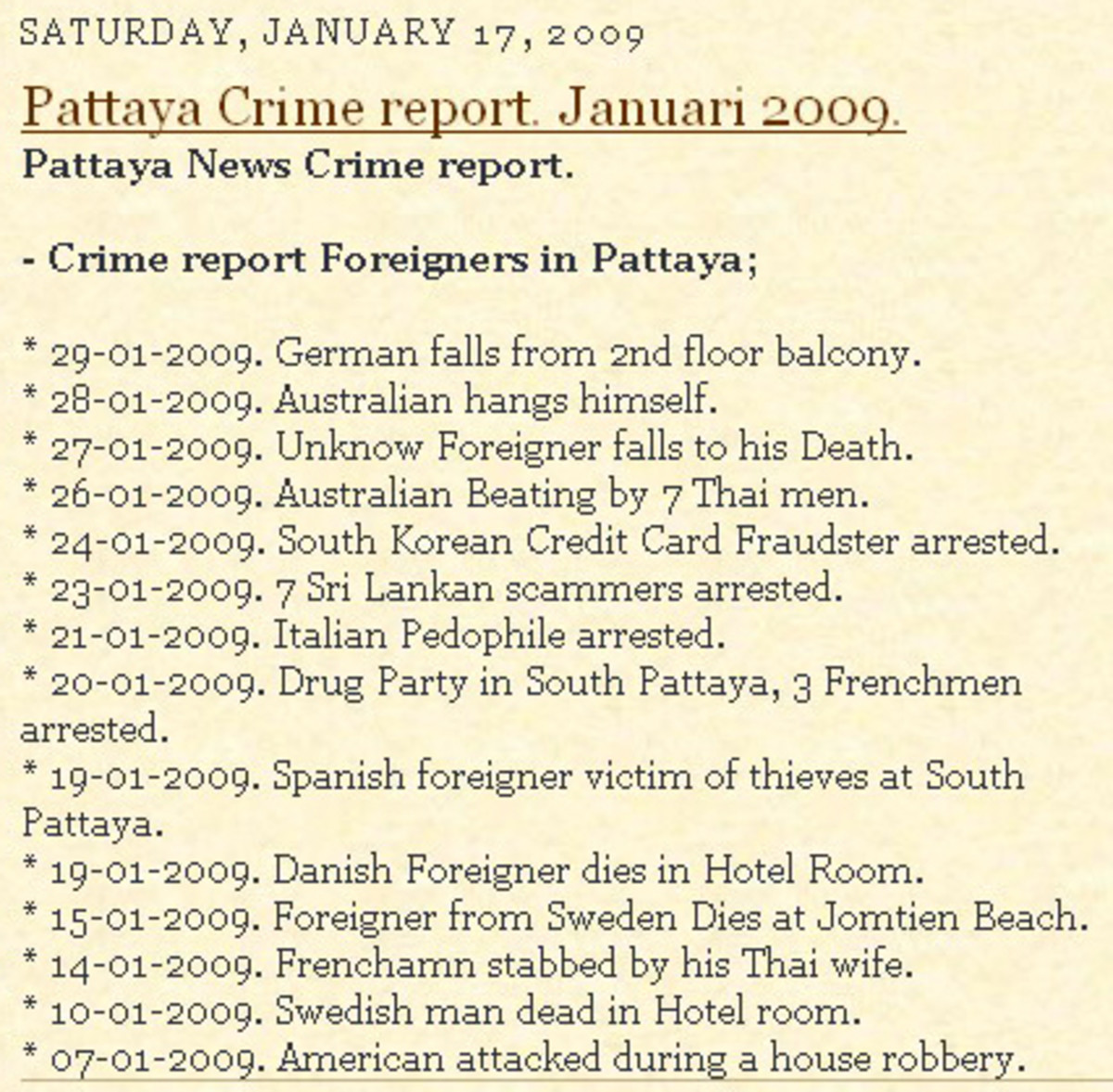 http://holidaypattaya.blogspot.com/2009/01/pattaya-news-1-15-januari-2009-crime.html Pattaya is notrious for crime.
