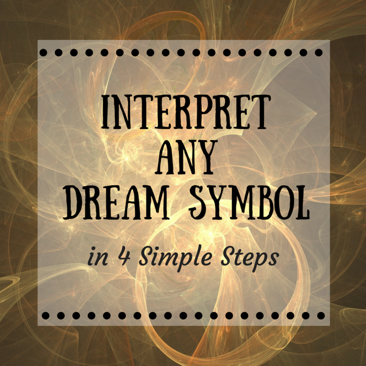 How to Interpret Any Dream Symbol in 4 Simple Steps