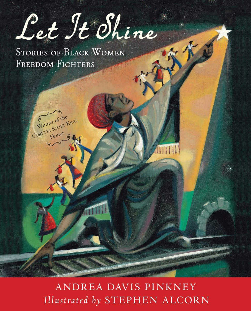 Let It Shine: Stories of Black Women Freedom Fighters by Andrea Davis Pinkney