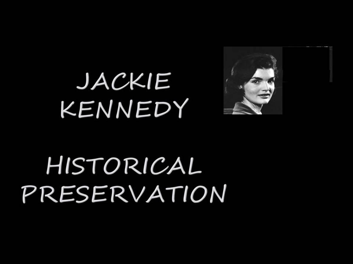 Jackie Kennedy Historical Preservation