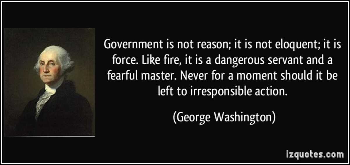 Washington was under not illusions about the dangers of an empowered government. The left never learns from the past and is destined for tyranny.