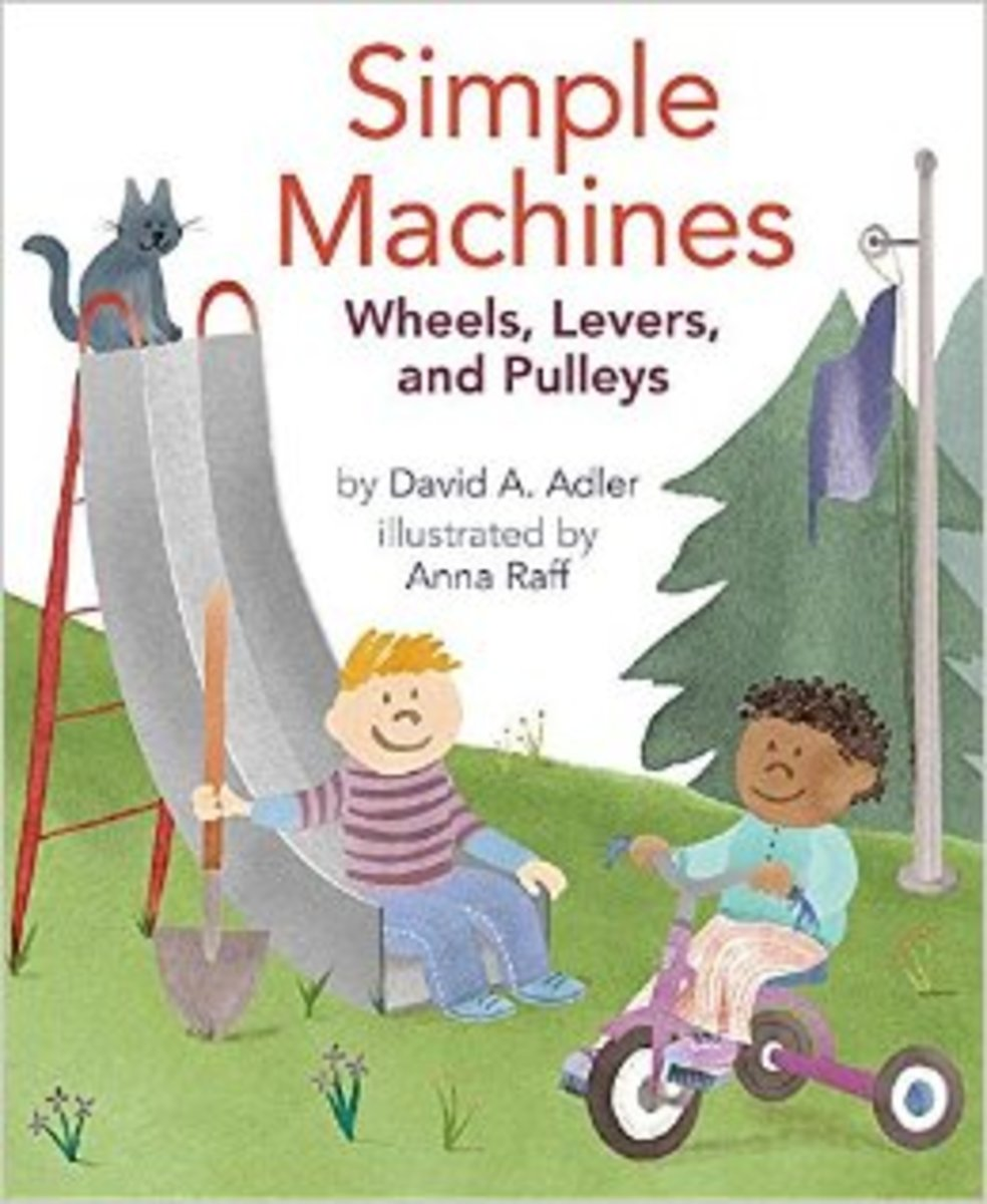 Simple Machines: Wheels, Levers, and Pulleys by David A Adler