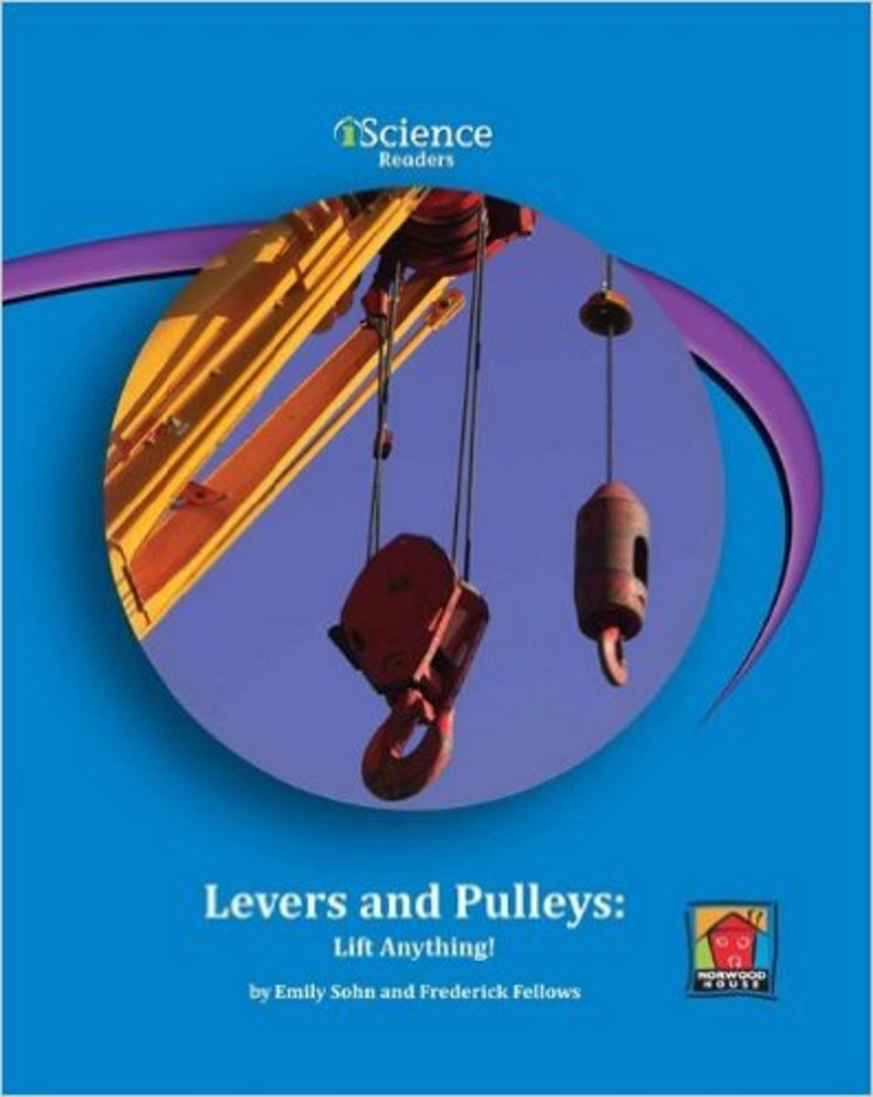 Levers and Pulleys: Lift Anything! (Iscience Readers, Level C) by Emily Sohn