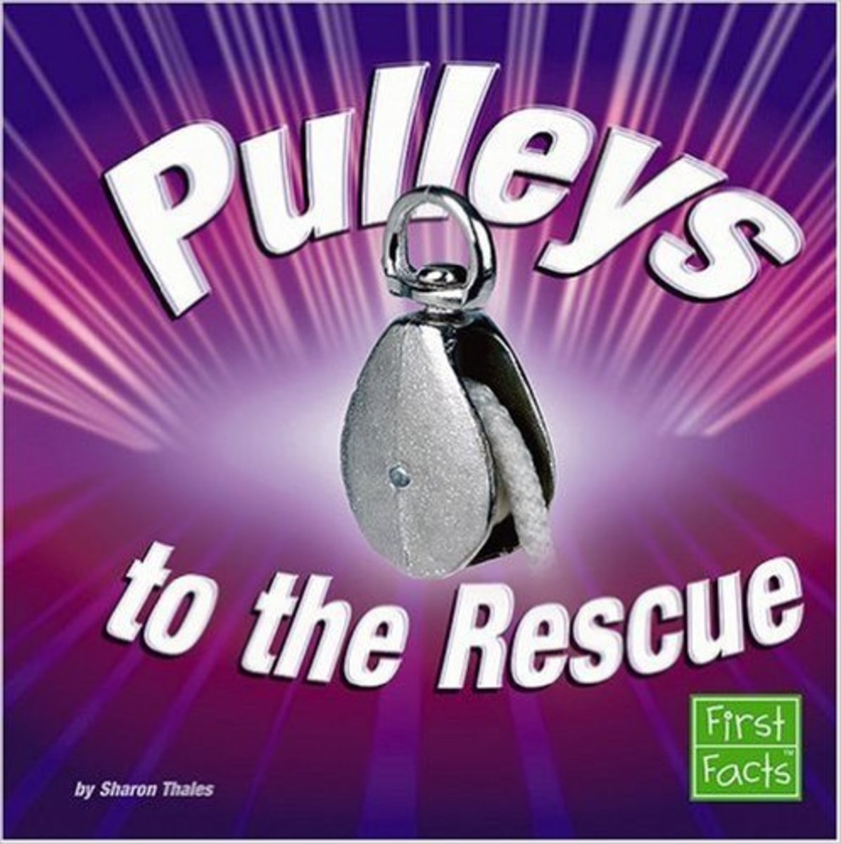 Pulleys to the Rescue (Simple Machines to the Rescue) by Sharon Thales