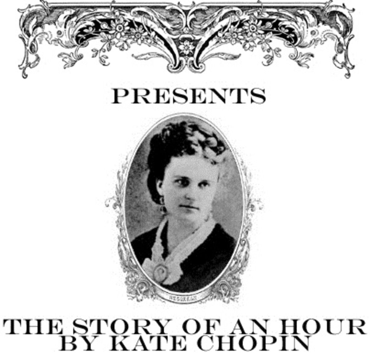"AN ANALYZATION OF ""THE STORY OF AN HOUR"" By KATE CHOPIN"