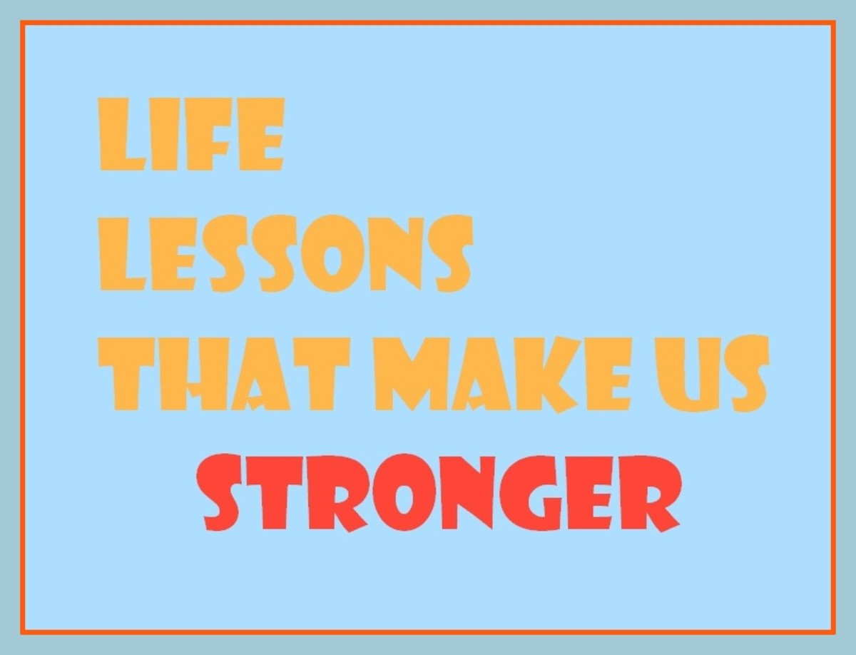 Learning Life Lessons That May Make Us Stronger