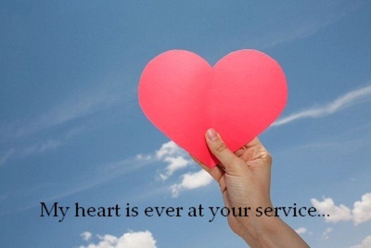 My heart is ever at your service...