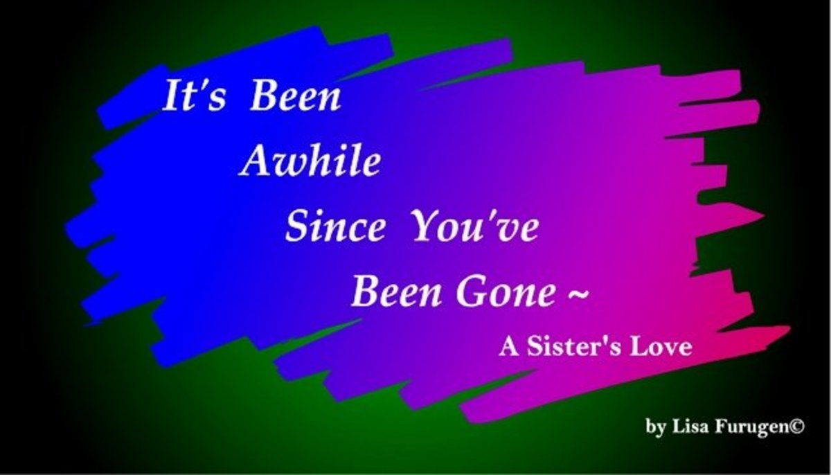 It's Been Awhile Since You've Been Gone: A Sister's Love