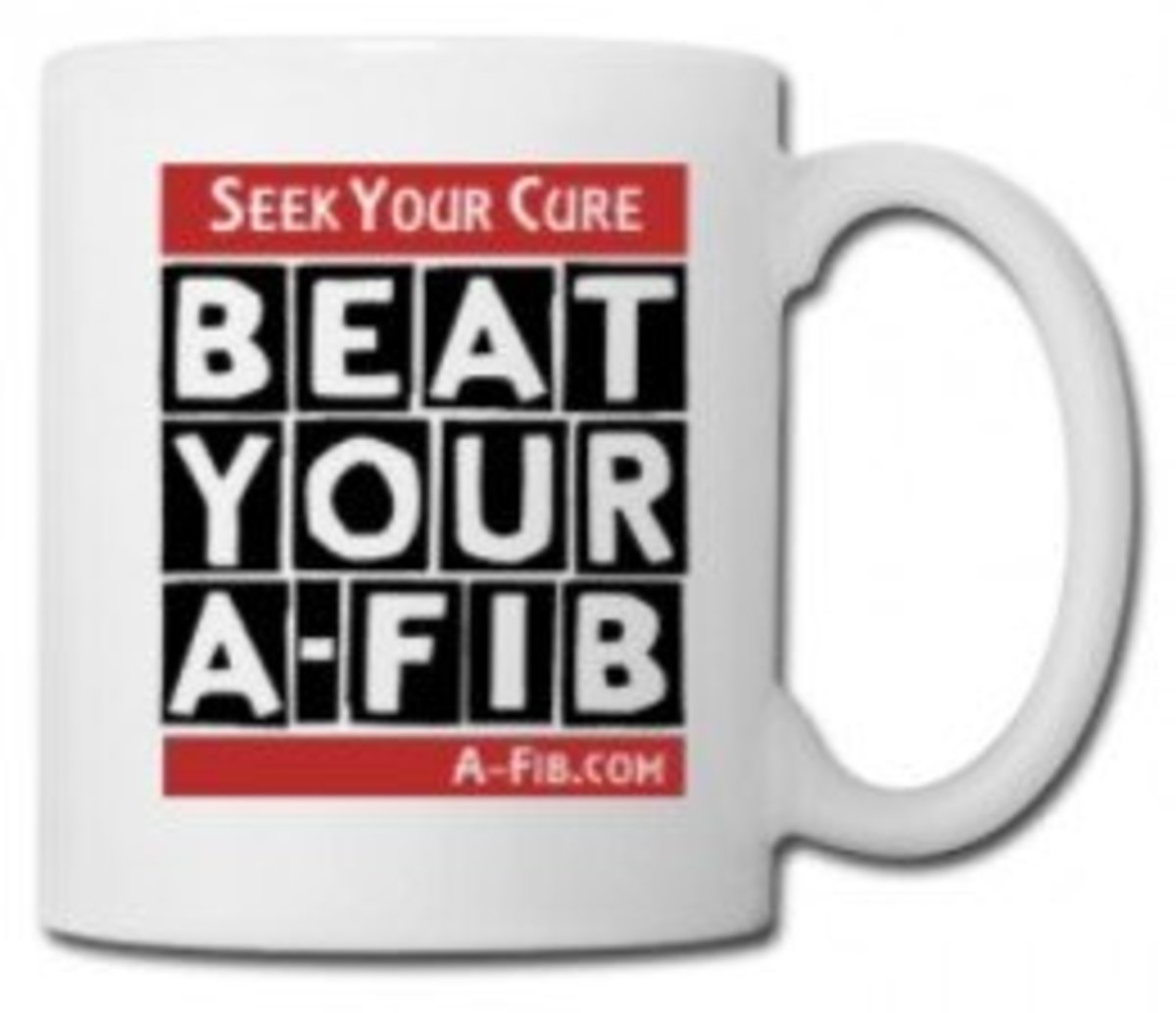 Seek Your Cure: Beat Your A-Fib Mug from our 'Spread the word: A-FIB CAN BE CURED' shop.