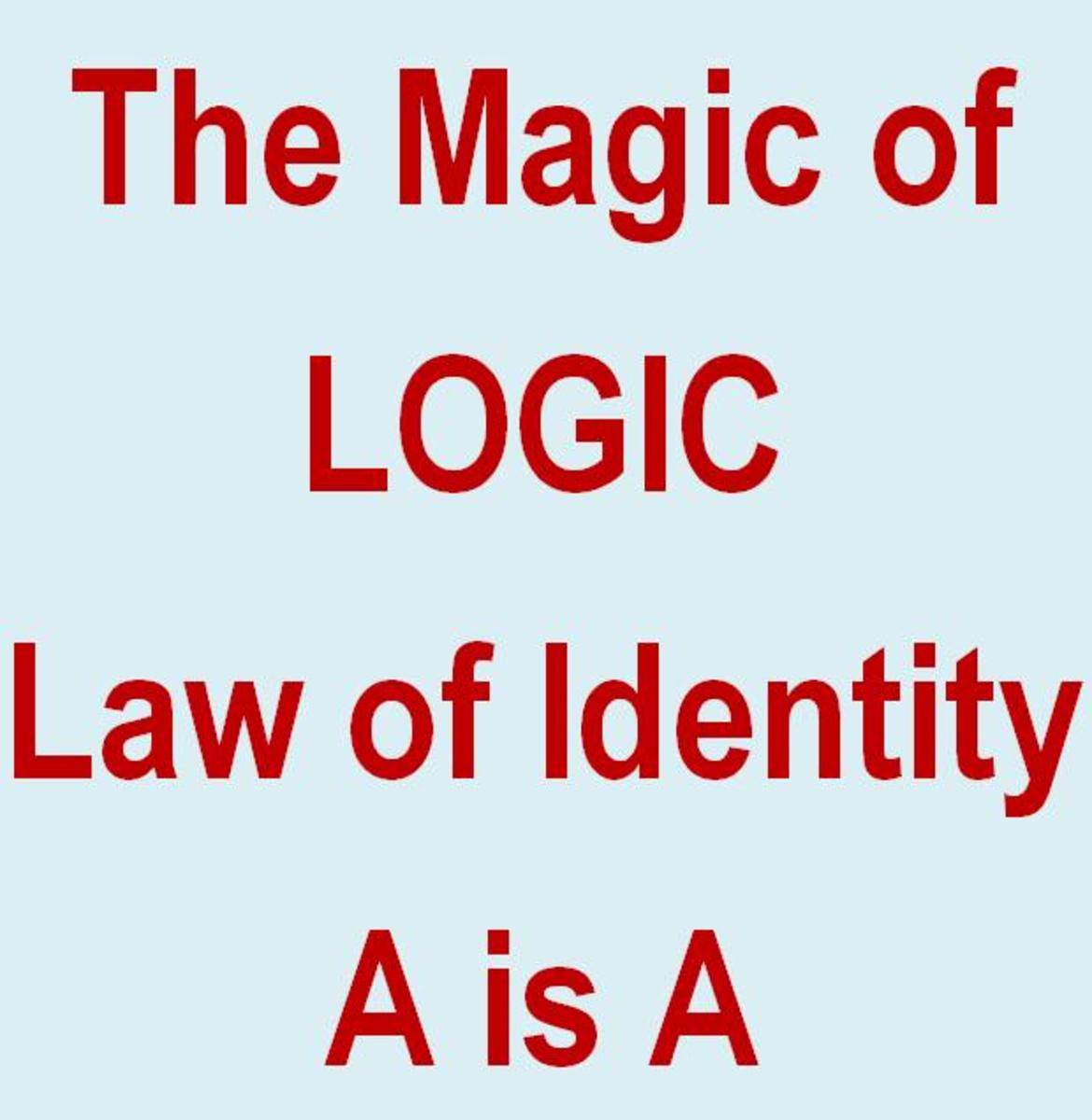 LOGIC - The Law of IDENTITY Axiom (A=A) is NOT True