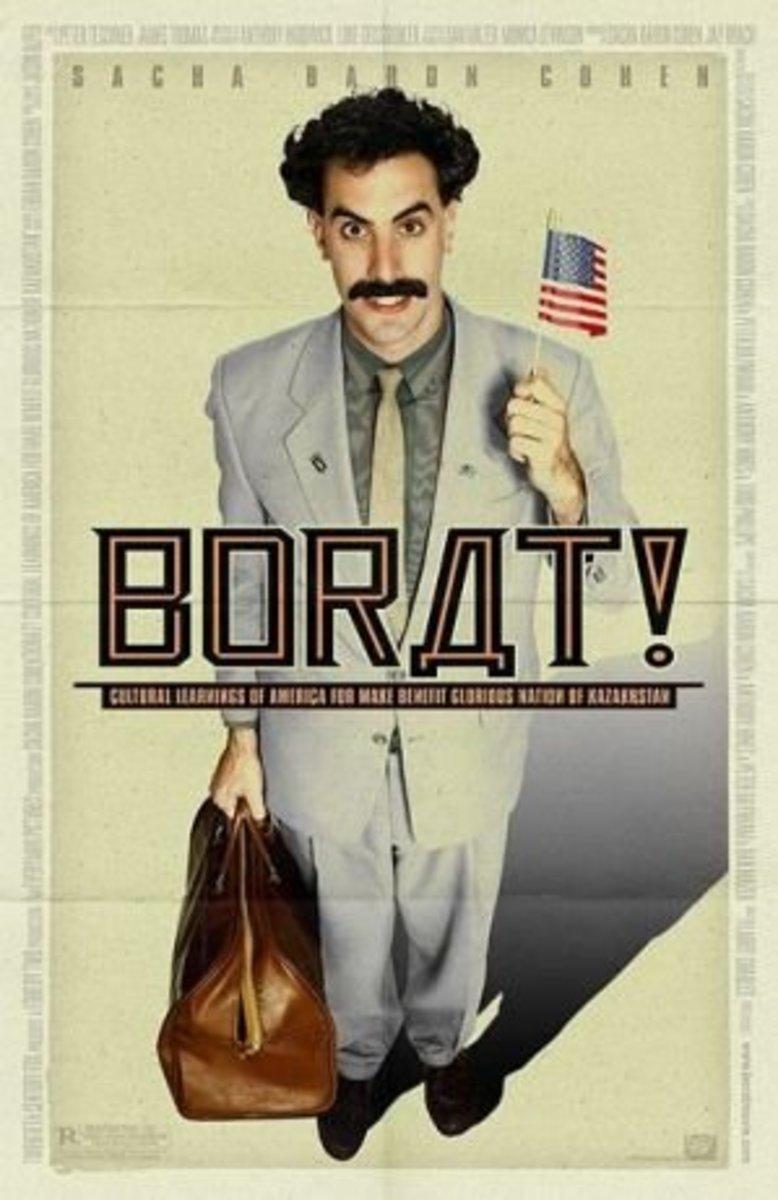 Borat (2006)  Directed by: Larry Charles Starring: Sacha Baron Cohen, Ken Davitian, Luenell