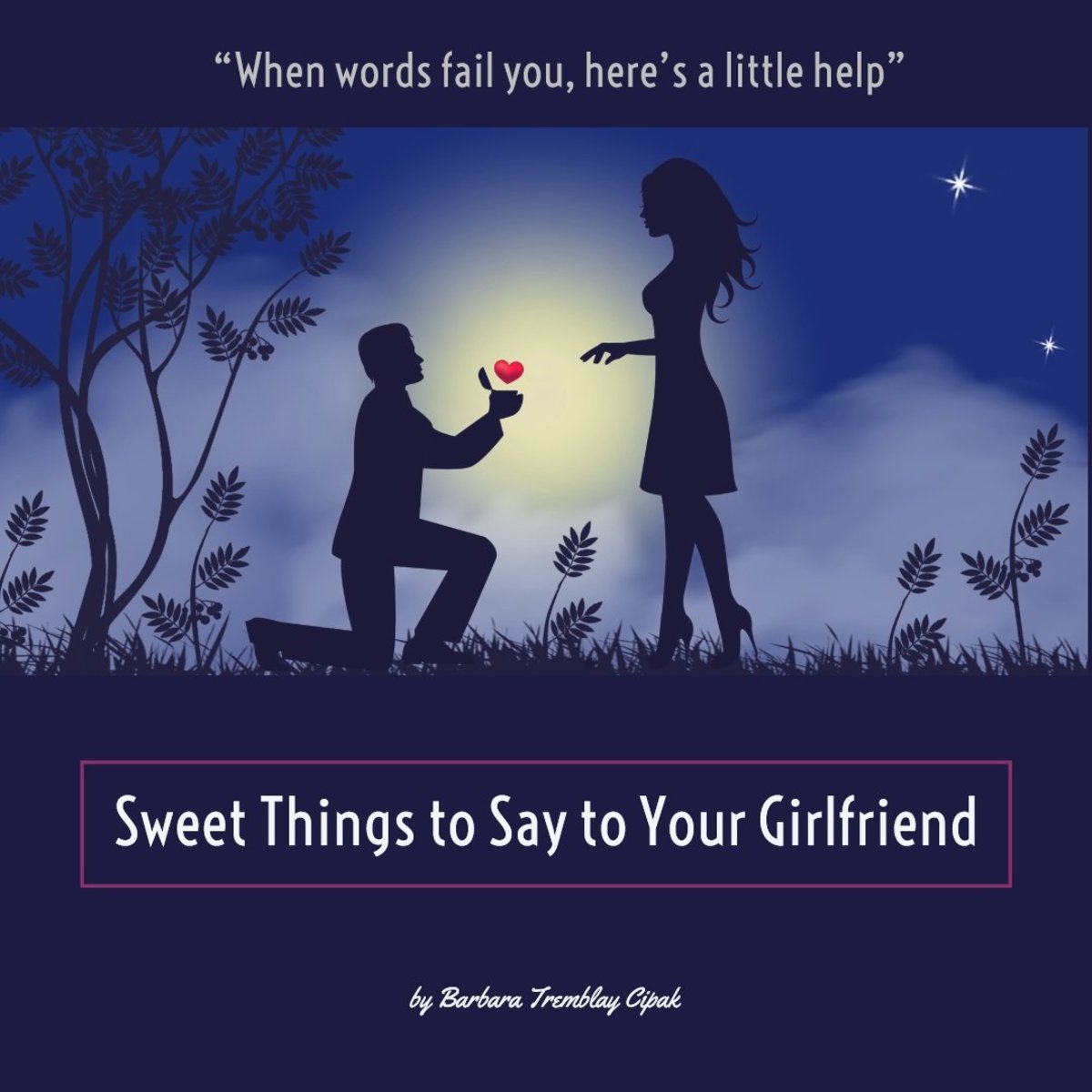 Sweet Things To Say To Your Girlfriend Hubpages