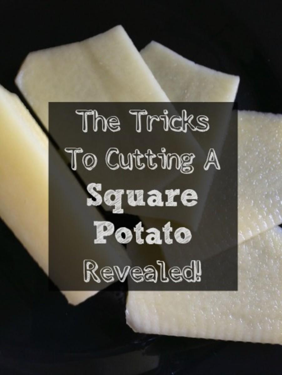 Tricks to cutting a square potato revealed