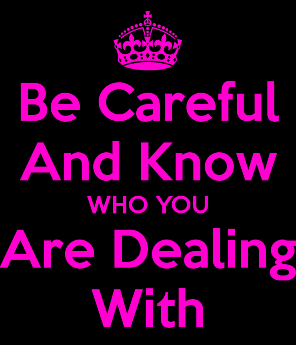 Keep Calm and Know Who You Are Dealing With