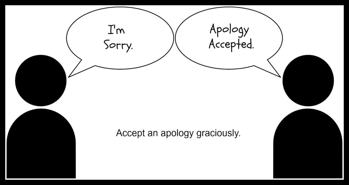 Offer and accept an apology graciously.