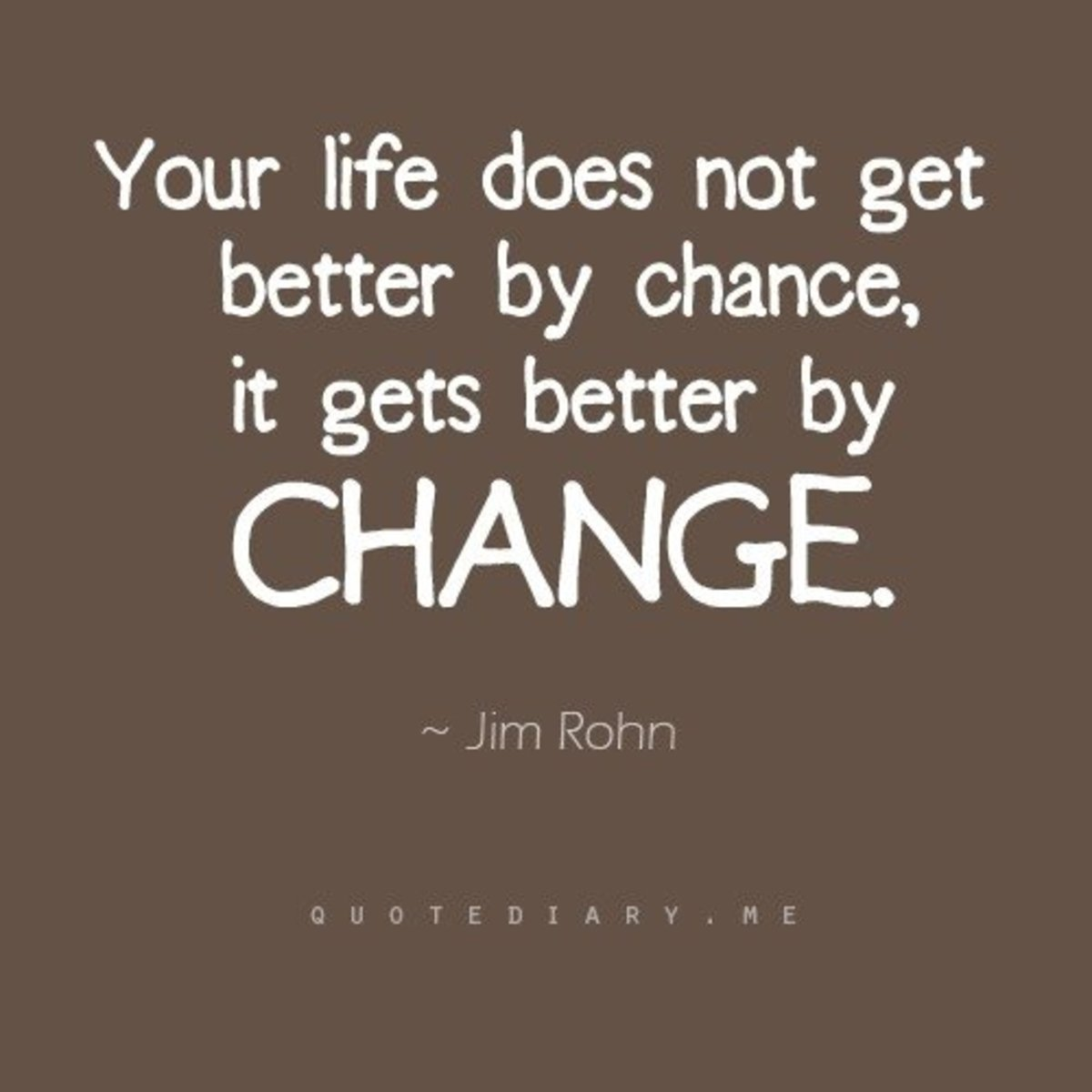 Change is good think positively