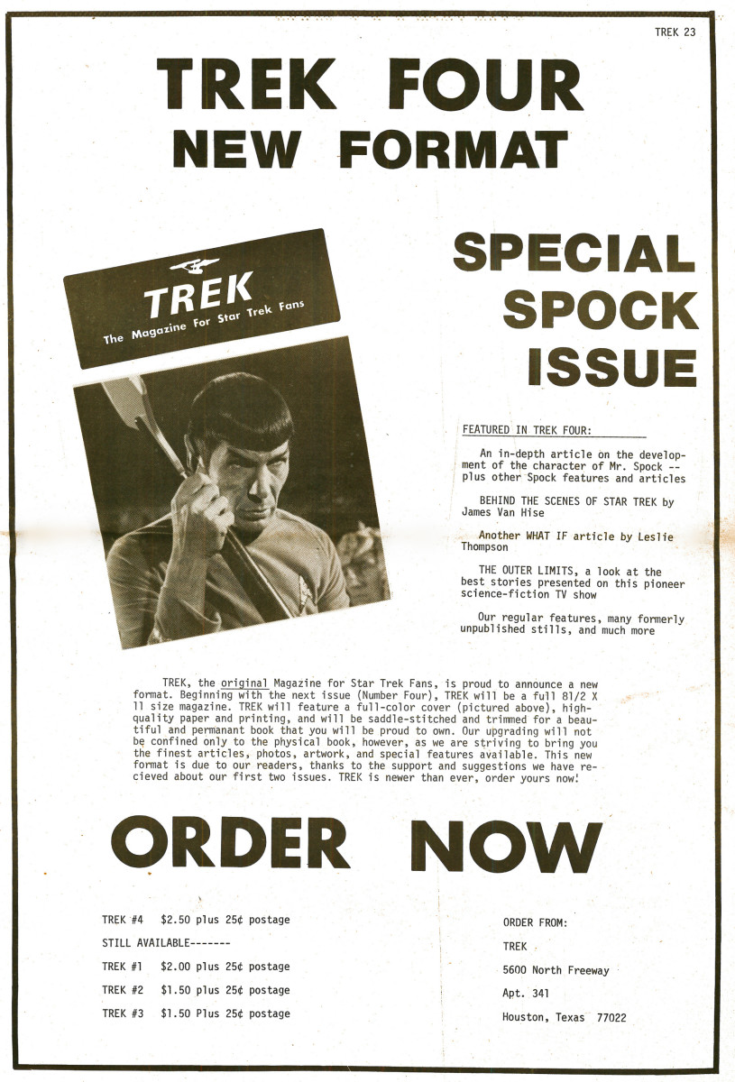 Beginning with the number 4 Trek it became a full size Magazine with high quality paper and printing, and had saddle stitched and trimmed for a beautiful and permanent book.