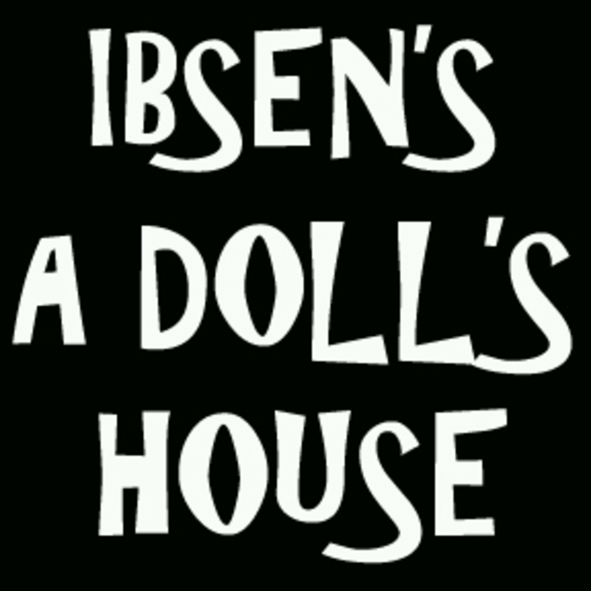 Henrick Ibsen's A Doll's House: the Heroine, the Doll, & the Repression of Nora