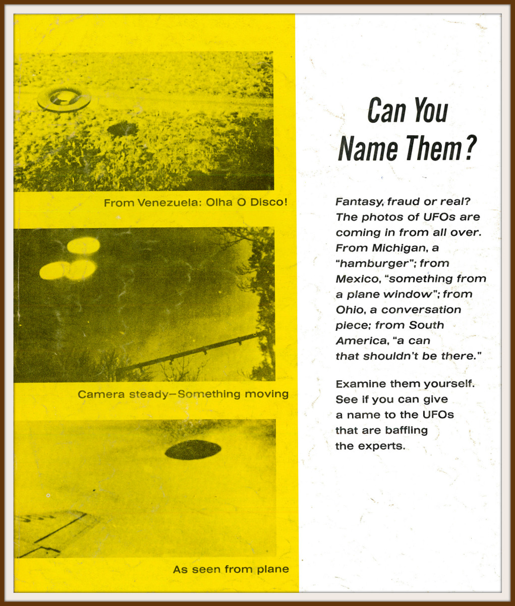 """Can you name them? Fantasy, fraud or real? The photos of UFOs are coming in from all over. From Michigan a """"hamburger""""; from Mexico, """"sometime for a plane window""""; From Ohio, a conversation piece."""