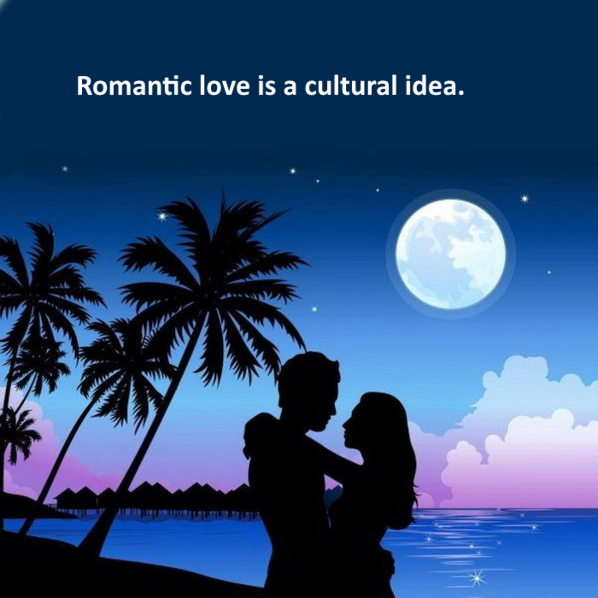 Romantic love is a cultural idea which has been much sought after in the 20th and 21st century.