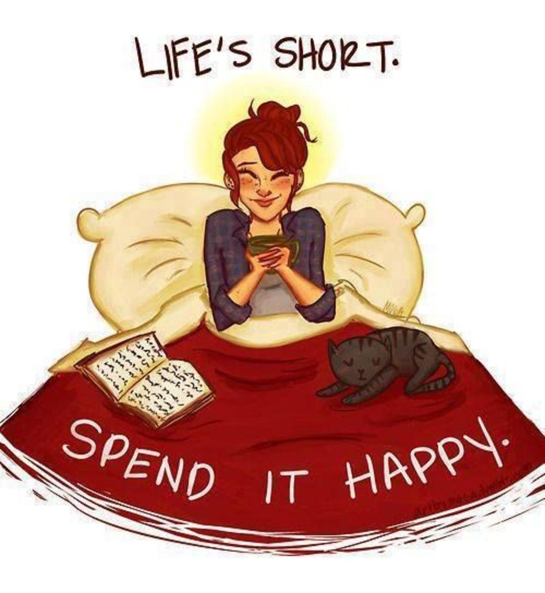 Life's Short. Spend it Happy