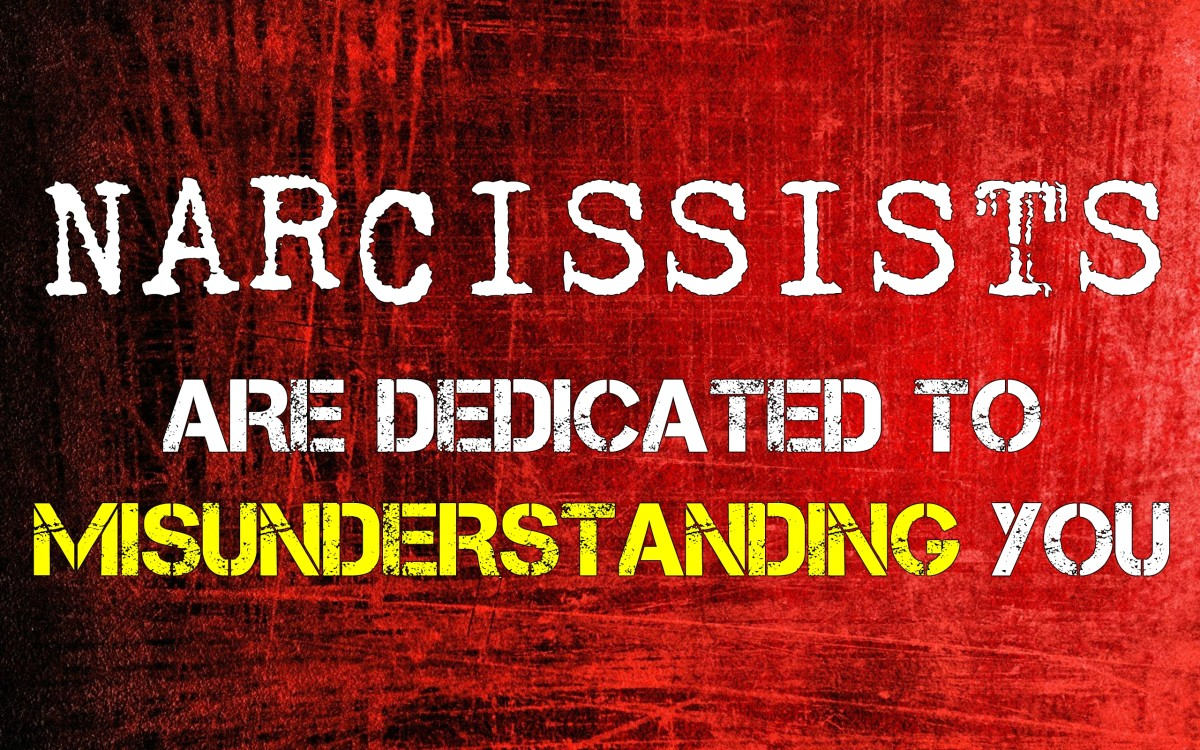 Narcissists are Dedicated to Misunderstanding You