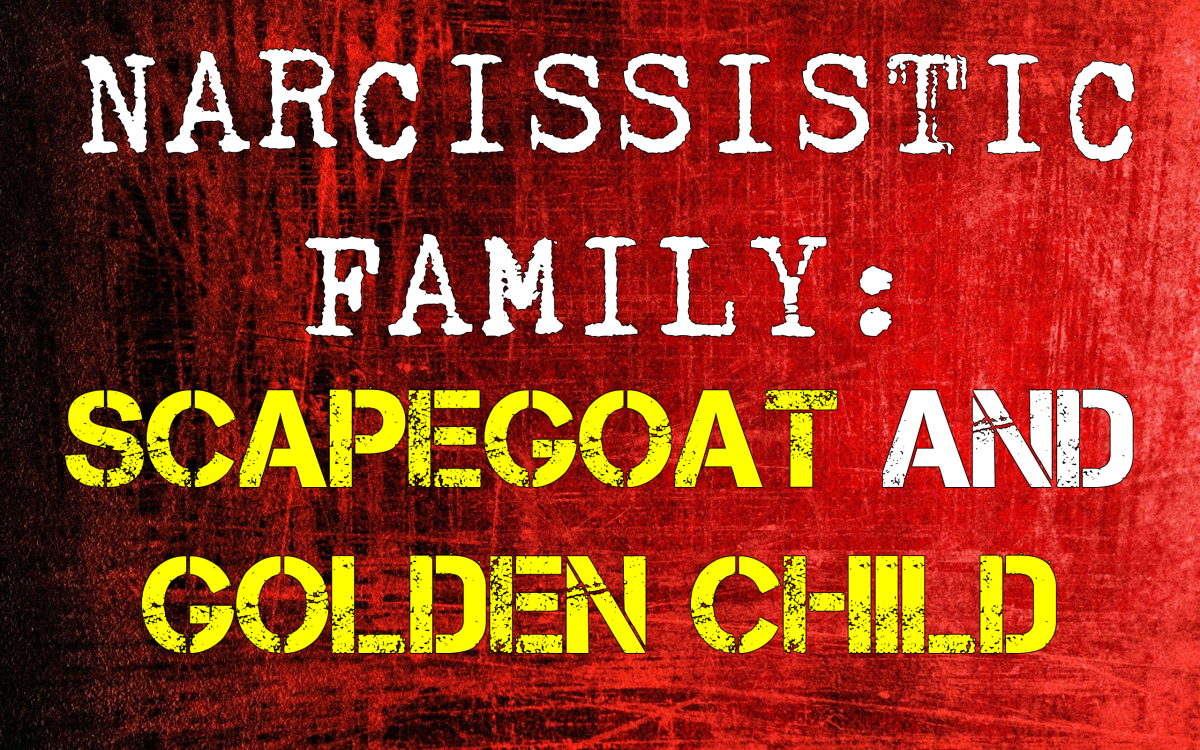 The Narcissistic Parent Of Special >> The Narcissistic Family The Scapegoat The Golden Child Hubpages