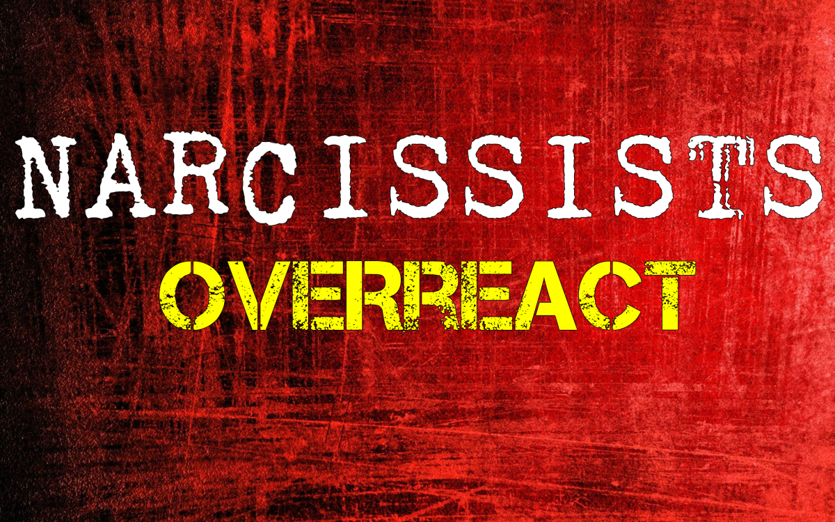 Narcissists Overreact