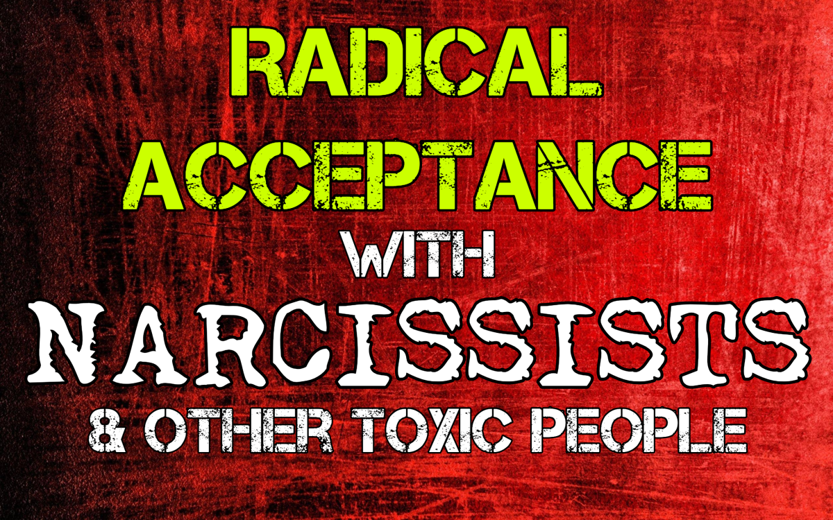 Narcissists and Radical Acceptance