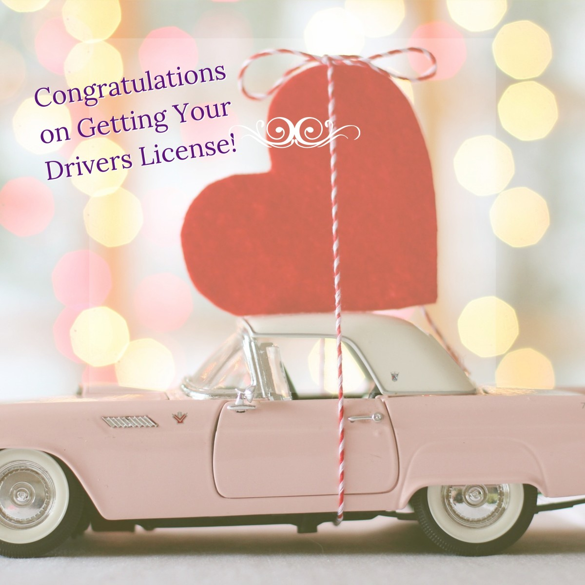 Congratulations on Getting Your Drivers License - Nice things you Can Write in a Card for the New Driver