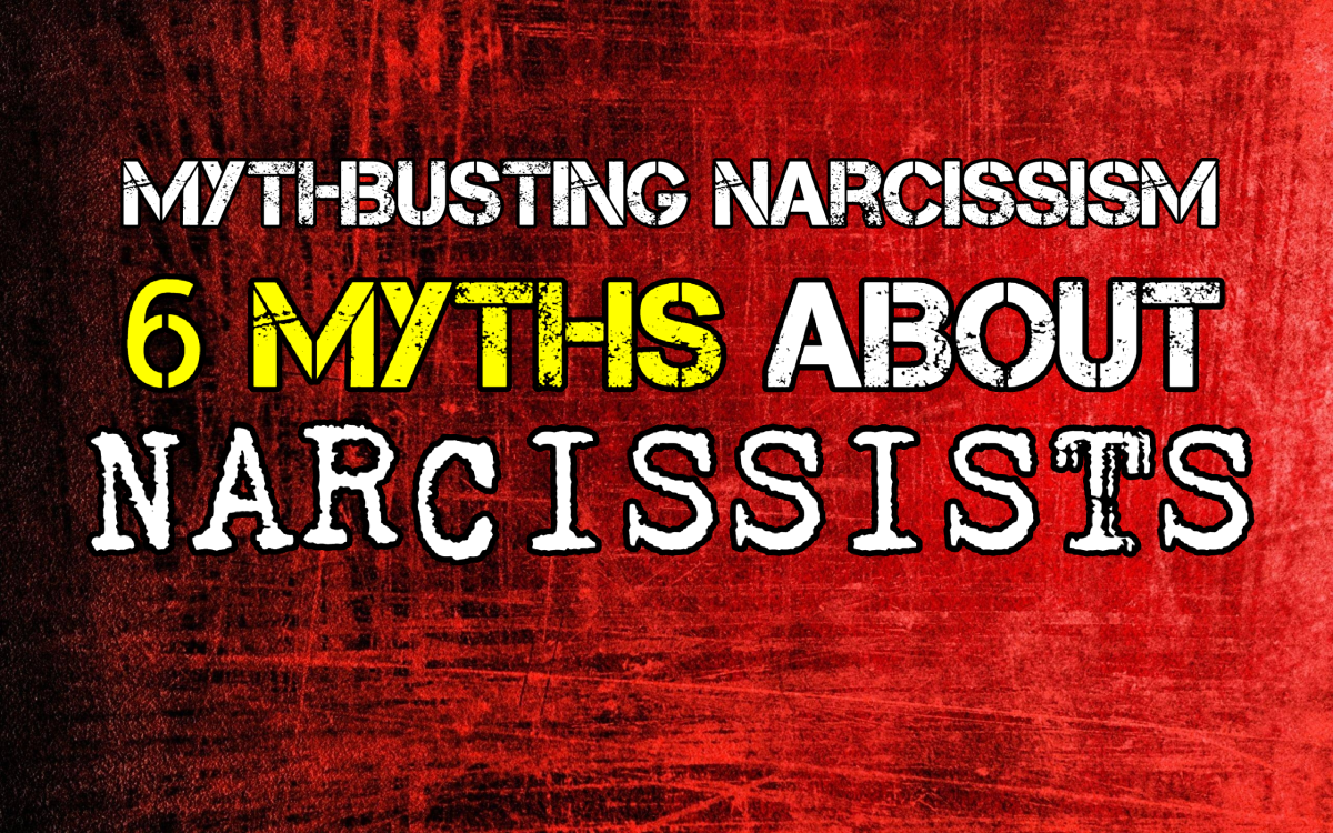 Mythbusting Narcissism! 6 Myths About Narcissists