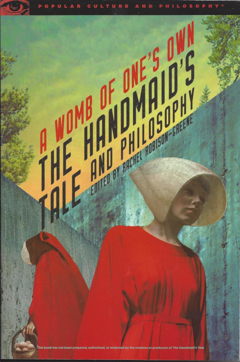 """The Cover of """"The Handmaid's Tale and Philosophy"""""""