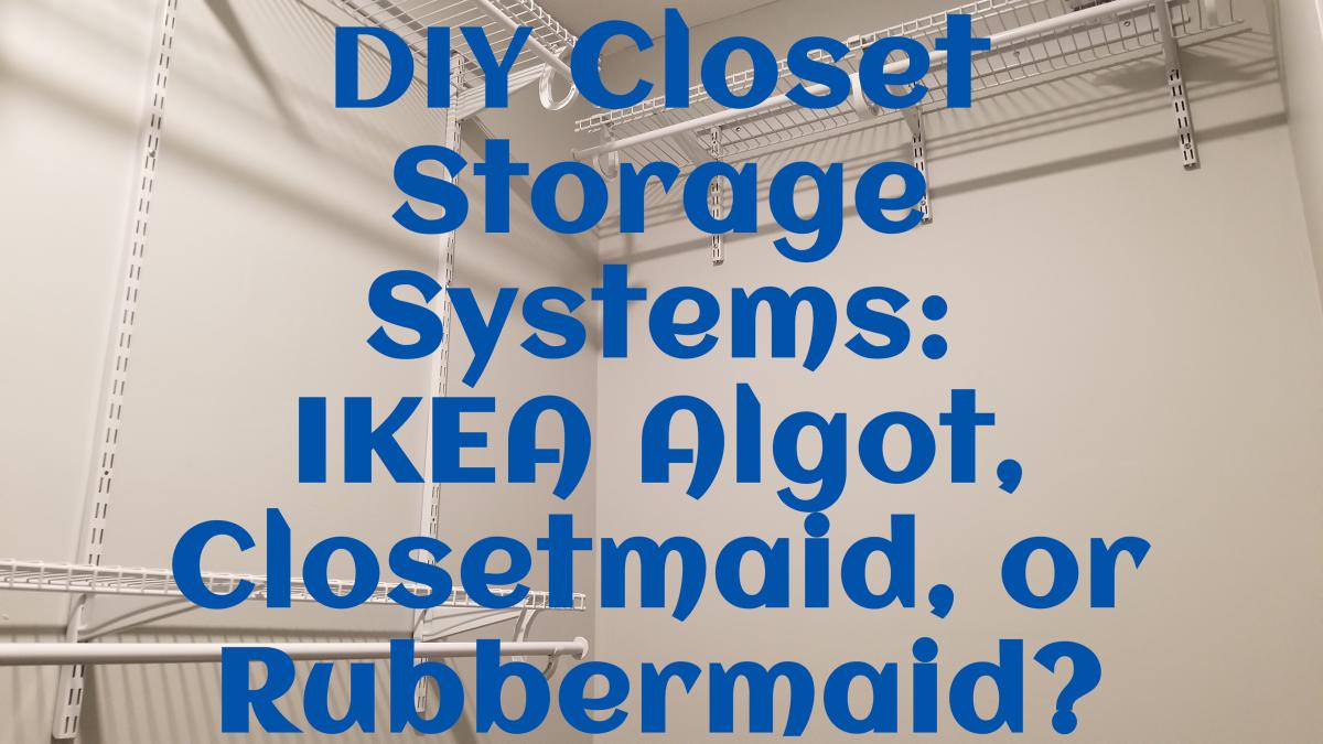 closet-systems-ikea-algot-review-vs-elfa-closetmaid-and-rubbermaid