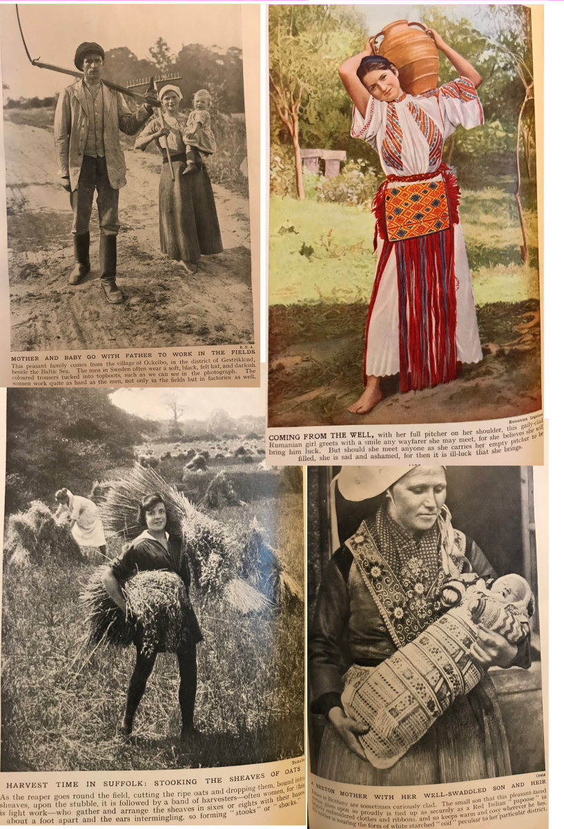 Men and women co-operated intensely to produce food from the land.  English woman with wheat sheaf.  Romanian lady in traditional dress with a water pot.  Last but not least, embroidered cots for swaddled babies.