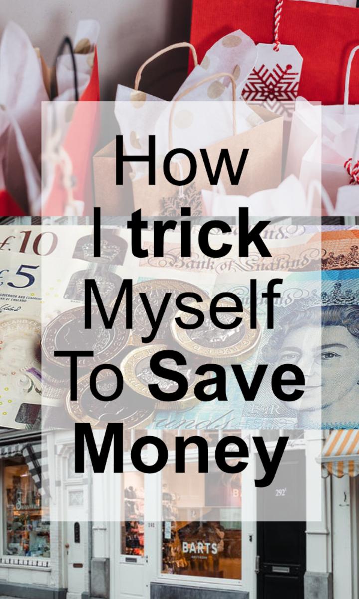 How I Trick Myself to Save Money