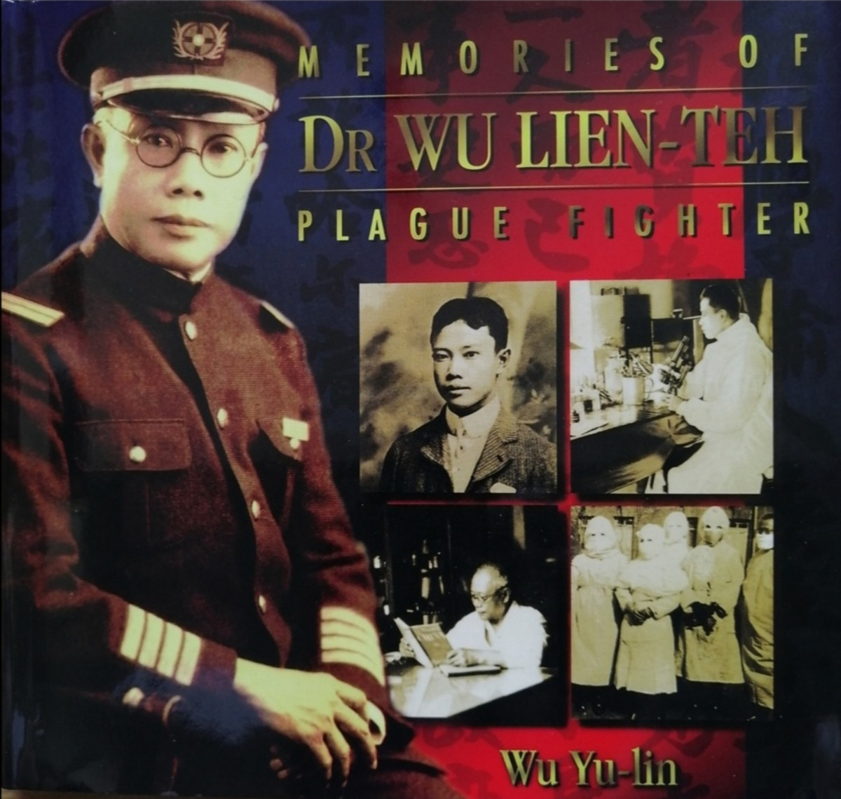 The Pioneer Plague Fighter, Dr Wu Lien-Teh